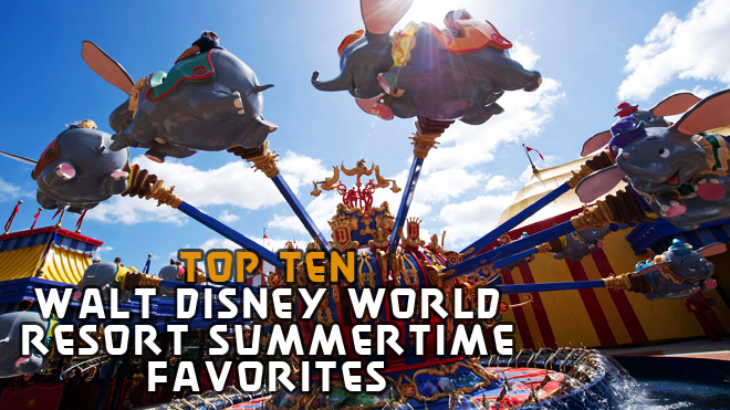 Top Ten Walt Disney World Resort Summertime Favorites
